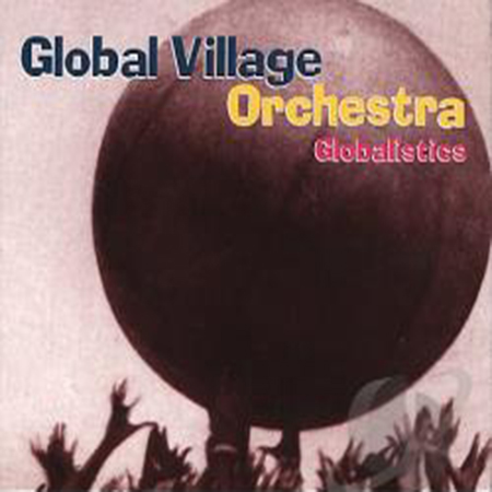 globalvillageorchestra_globalistics/LopLop Records