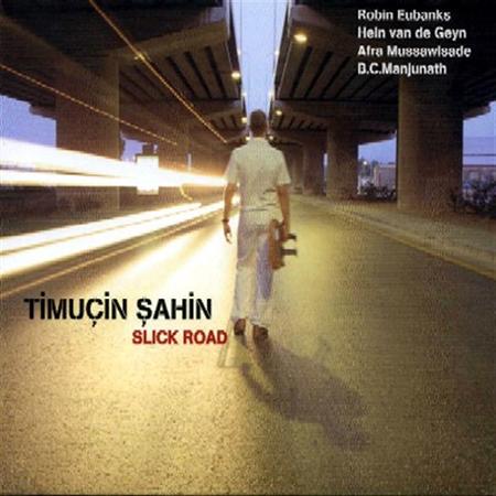 Timucin Sahin - Slick Road